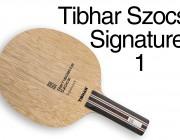 Review: Tibhar Bernadette Szocs Signature 1